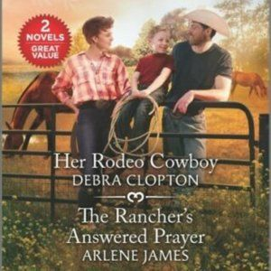 Her Rodeo Cowboy & the Rancher's Answered Prayer (